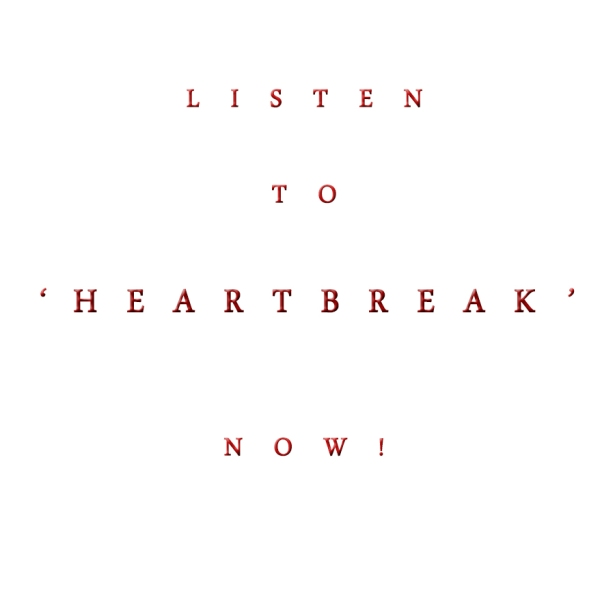 "Listen to the new song ""Heartbreak"" now! Click here!"